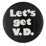 Let's get V.D. Social Lubricator Button Museum