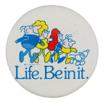Life Be in It Ice Breakers Button Museum