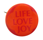 Life Love Joy Social Lubricators Button Museum