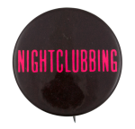 Nightclubbing Social Lubricators Button Museum