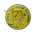 Open the Door Richard Social Lubricators Button Museum