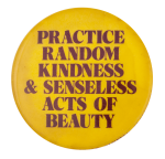 Practice Random Kindness Social Lubricator Button Museum
