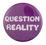 Question Reality Social Lubricators Button Museum