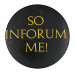 So Inforum Me Social Lubricators Button Museum