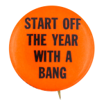 Start Off the Year Social Lubricator Button Museum