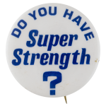 Super Strength Social Lubricators Button Museum