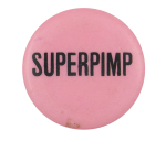 Superpimp Social Lubricators Button Museum