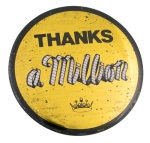 Thanks A Million Social Lubricators Button Museum