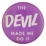 The Devil Made Me Do It Ice Breakers Button Museum
