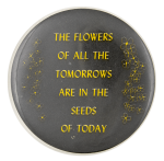 The Flowers of all the Tomorrows Social Lubricator Button Museum