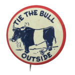 Tie the Bull Social Lubricators Button Museum