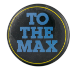 To the Max Social Lubricators Button Museum
