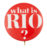 What is Rio? Social Lubricator Button Museum
