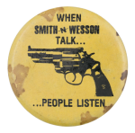 When Smith N Wesson Talk Social Lubricators Button Museum