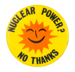Nuclear Power No Thanks Smileys Button Museum