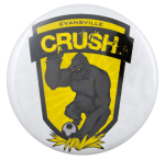 Evansville Crush Soccer Sports Busy Beaver Button Museum