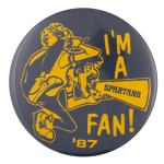I'm a Spartans Fan Sports Busy Beaver Button Museum
