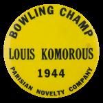 Bowling Champ Louis Komorous Sports Button Museum