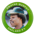 Dwayne Murphy Sports Button Museum