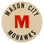 Mason City Mohawks Sports Button Museum