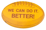 We Can Do It Better Sports Button Museum