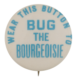 Bug the Bourgeoisie button Self Referential Button Museum
