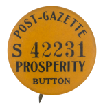 Post Gazette Prosperity Button Self Referential Button Museum