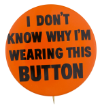 Wearing This Button Self Referential Button Museum